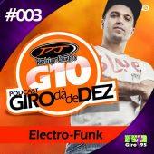 PodCast Giro da de Dez #003 – DJ Rodrigo Campos