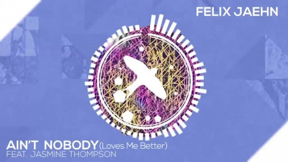 Felix Jaehn – Ain't Nobody (Loves Me Better) ft. Jasmine Thompson