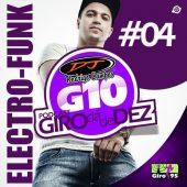 PodCast Giro dá de Dez #004 – DJ Rodrigo Campos