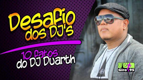 GIRO95 – 10 Fatos Sobre DJ Duarth Inigualável