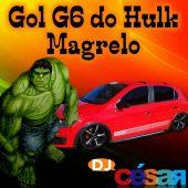 Gol G6 do Hulk Magrelo
