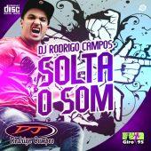 DJ Rodrigo Campos Solta o Som