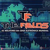 Projeto The Fields – As melhores da cena eletrônica mundial