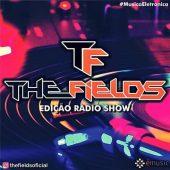 Projeto The Fieds – Edição Radio Show #MusicaEletronica