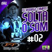 DJ Rodrigo Campos Solta o Som #02