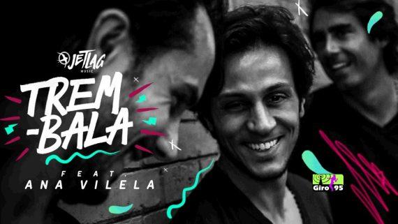 JetLag Music – Trem Bala feat. Ana Vilela