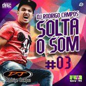 DJ Rodrigo Campos Solta o Som #03
