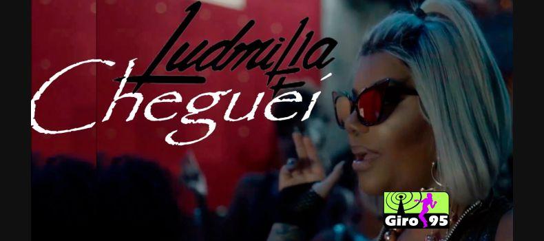 "Ludmilla lança videoclipe ""Cheguei"" no Youtube e fãs piram"
