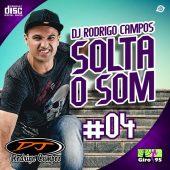 DJ Rodrigo Campos Solta o Som #04