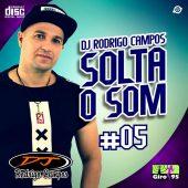 DJ Rodrigo Campos Solta o Som #05