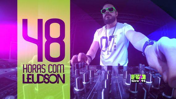 48 Horas com DJ Leudson