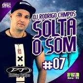 DJ Rodrigo Campos Solta o Som Vol 07