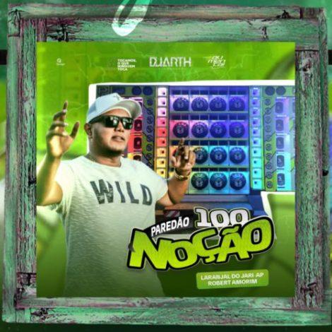 Mega Paredão 100 Noção #11 (Laranjal do Jarí-AP)