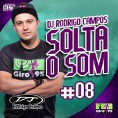 Dj Rodrigo Campos Solta o Som Vol 08