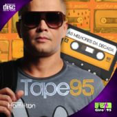 Tape 95 – As Melhores Da Década