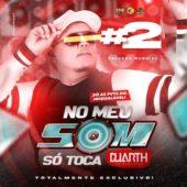 NoMeuSom so toca (DJ DUARTH) Vol02