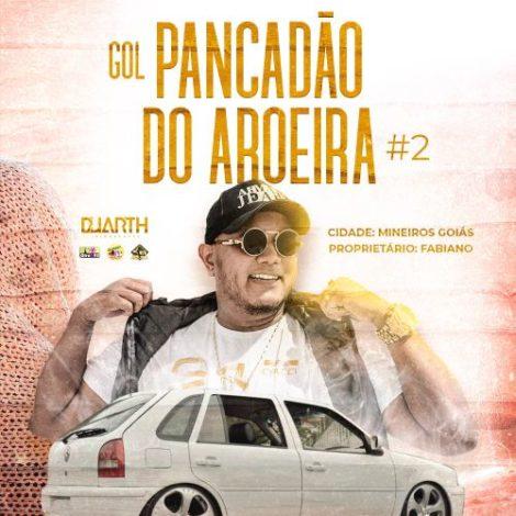 Gol Pancadão do Aroeira Vol02 (Mineiros-GO)